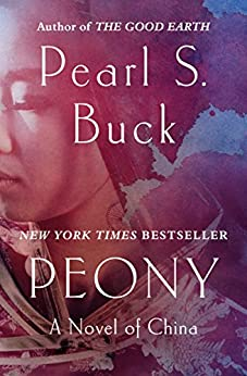 Peony: A Novel of China by [Pearl S. Buck]