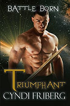 Triumphant (Battle Born Book 14) by [Cyndi Friberg, Dar Albert, Mary Moran]