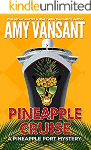 Pineapple Cruise: A funny, cozy mystery (Pineapple Port Mysteries Book 14)