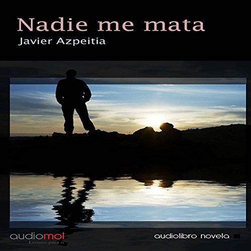 Nadie me mata [Nobody Kills Me] audiobook cover art