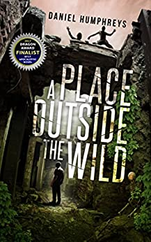 A Place Outside The Wild (Z-Day Book 1) by [Daniel Humphreys]