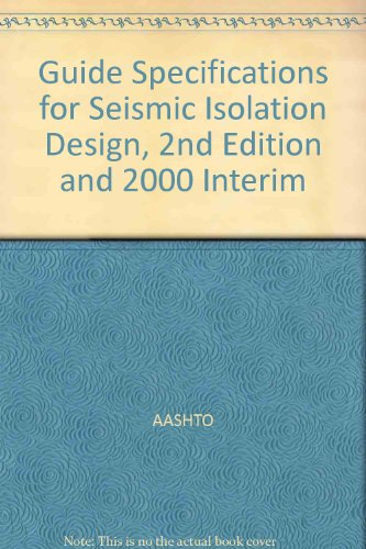 Guide Specifications for Seismic Isolation Design, 2nd Edition and 2000 Interim