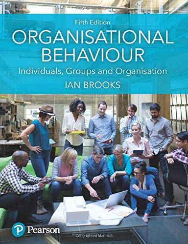 Organisational Behaviour: Individuals, Groups and Organisation