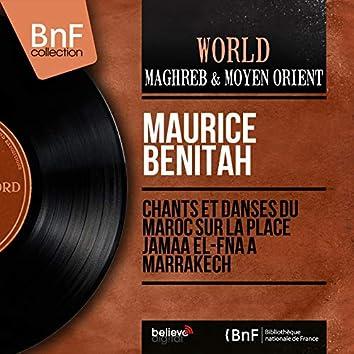 Chants et danses du Maroc sur la place Jamaa el-Fna à Marrakech (Mono version)