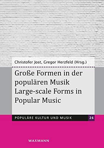 Große Formen in der populären Musik Large-scale Forms in Popular Music (Populäre Kultur und Musik)