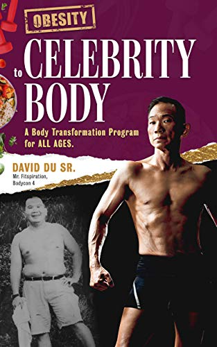 Obesity To Celebrity Body: A Body Transformation Program For All Ages! (English Edition)