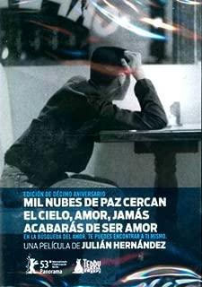 Mil Nubes De Paz Cercan El Cielo, Amor, Jamas Acabaras De Ser Amor DVD Region 1 and 4 (Solo Espanol / No English Options)