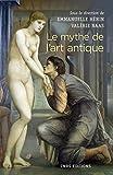 Le mythe de l'art antique (BEAUX LIVRES) - Format Kindle - 9782271119698 - 17,99 €