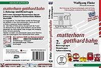 Die Fahrzeuge der Matterhorn Gotthard Bahn Teil 2: Reisezug- und Dienstwagen