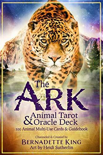 ARK ANIMAL TAROT & ORACLE DECK: A 100 Card...