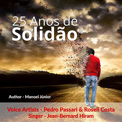 25 Anos de Solidão: PT (Um conto de fadas da era moderna) [25 Years of Solitude: PT (A Modern Age Fairy Tale)] audiobook cover art