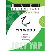Yi Yin Wood (Bazi Essentials)