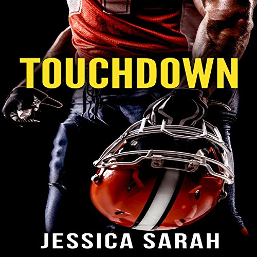 Touchdown: A Sports Romance                   By:                                                                                                                                 Jessica Sarah                               Narrated by:                                                                                                                                 Dante Reed                      Length: 2 hrs and 18 mins     Not rated yet     Overall 0.0