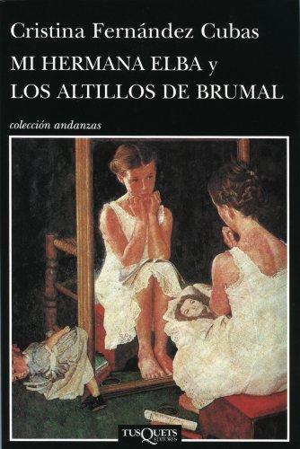 Mi hermana Elba y los altillos de Brumal (Andanzas)