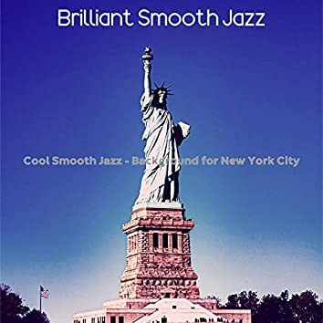 Cool Smooth Jazz - Background for New York City