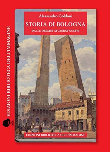 Storia di Bologna dalle origini ai giorni nostri