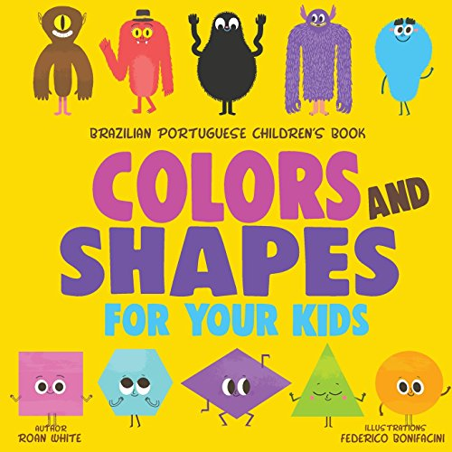 Brazilian Portuguese Children's Book: Colors and Shapes for Your Kids
