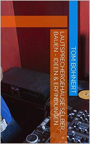 Lautsprechergehäuse selber bauen - Ideen & Erfindungen