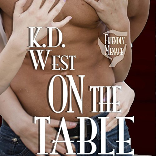 Couverture de On the Table: A Friendly Ménage Tale