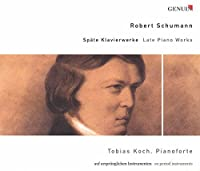 Late Piano Works by ROBERT SCHUMANN (2007-01-01)