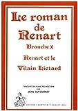 Roman de Renart. Brache X. Renart et le vilain Liétard. - Honoré Champion - 01/09/1990