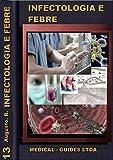 Infectologia Básica: manual das doenças infecto contagiosas: Modulo febre, inflamação e infecção (Guideline Médico Livro 13)