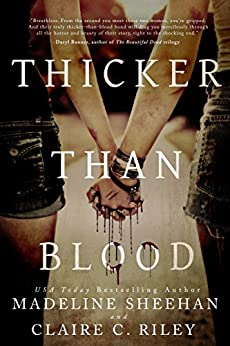 Thicker than Blood by [Madeline Sheehan, Claire C Riley]