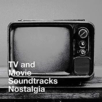 TV and Movie Soundtracks Nostalgia