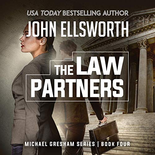 Michael Gresham: The Law Partners                   By:                                                                                                                                 John Ellsworth                               Narrated by:                                                                                                                                 Stephen Hoye                      Length: 8 hrs and 6 mins     136 ratings     Overall 4.5