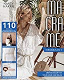 MACRAMÈ: 3 books in 1: Macramè, Crochet for beginners, Knitting for beginners. Create decor for your home and relax with 110 easy, funny, inexpensive projects and patterns (high-quality pics)