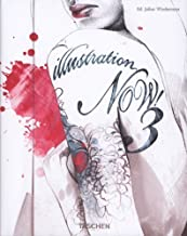 Illustration Now!: v. 3: 25 Years 25th (twenty-fifth) Edition published by Taschen GmbH (2012)