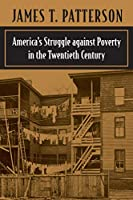America's Struggle against Poverty in the Twentieth Century: Enlarged Edition