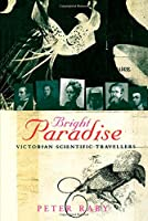 Bright Paradise: Victorian Scientific Travellers