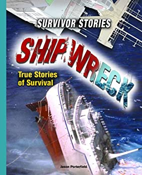 Shipwreck: True Stories of Survival (Survivor Stories) 1404210008 Book Cover