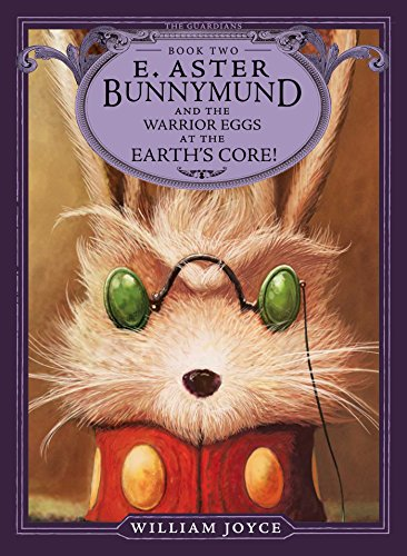 E. Aster Bunnymund and the Warrior Eggs at the Earth\'s Core! (The Guardians Book 2) (English Edition)