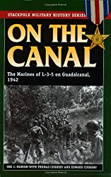 On the Canal: The Marines of L-3-5 on Guadalcanal, 1942 (Stackpole Military History Series): Ore J. Marion, Thomas Cuddihy, Edward Cuddihy