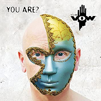 You Are?