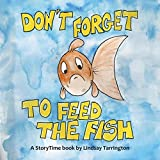 Don't Forget To Feed The Fish (StoryTime Books Book 3) (English Edition)