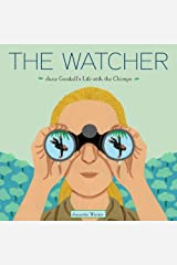 The Watcher: Jane Goodall's Life with the Chimps Kindle Edition