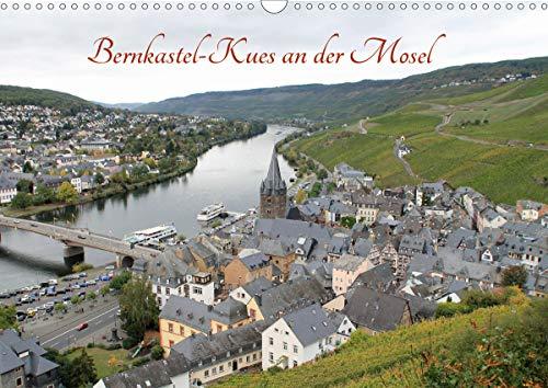 Bernkastel-Kues an der Mosel (Wandkalender 2021 DIN A3 quer)
