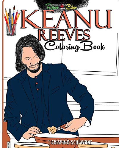 Keanu Reeves Coloring Book: Relax And Color Fun And Easy Coloring Pages Of  The Movie Star – John Wick Images, A Kid And  Adult Gift Idea