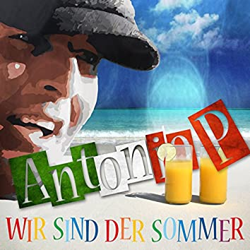 Wir sind der Sommer