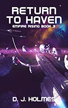 Return to Haven (Empire Rising Book 3) by [D. J. Holmes]