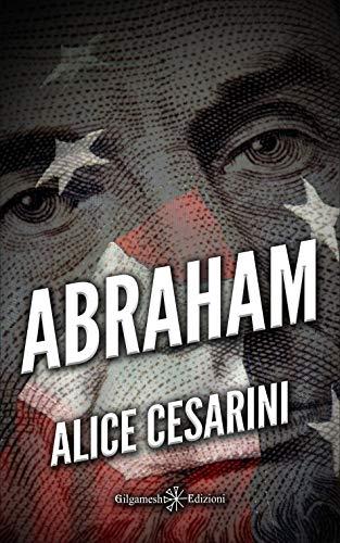 Abraham: Un'emozionante romanzo storico, scritto da una promessa della narrativa italiana (ANUNNAKI - Narrativa Vol. 128)