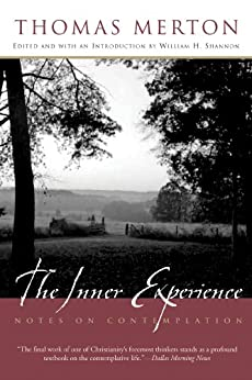 The Inner Experience: Notes on Contemplation by [Thomas Merton, William H. Shannon]