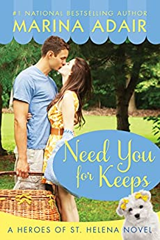 Need You for Keeps (Heroes of St. Helena) by [Marina Adair]