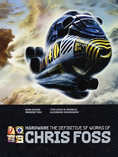 Compare Textbook Prices for Hardware: The Definitive SF Works of Chris Foss Illustrated Edition ISBN 9781848566989 by Foss, Chris,Hughes, Rian