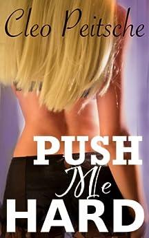 Push Me Hard (Take Me Hard Book 4) by [Cleo Peitsche]