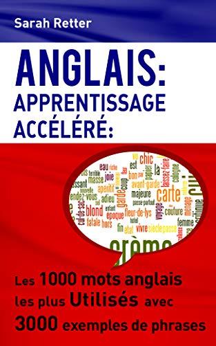 Couverture du livre Anglais: Apprentissage Accelere: Les 1000 mots anglais les plus utilisés avec 3000 exemples de phrases.
