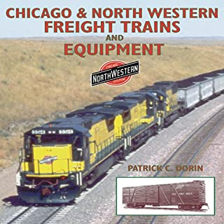 Chicago & Northwestern Freight Trains and Equipment